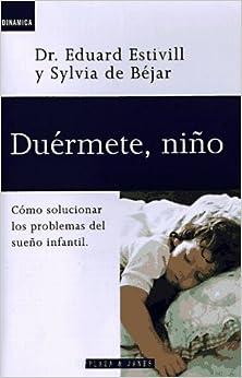 Duermete Nino: Como Solucionar Los Problemas del Sueno Infantil