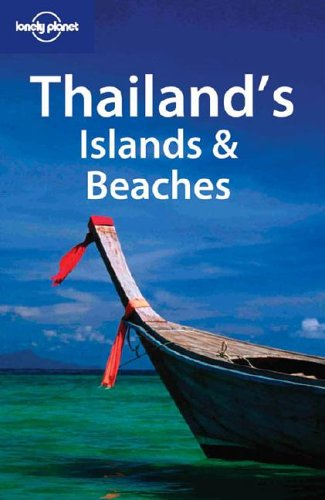 Thailand's Islands & Beaches (Lonely Planet Regional Guides)