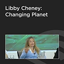 Libby Cheney: Changing Planet  by Libby Cheney Narrated by Libby Cheney