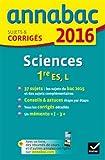 Annales Annabac 2016 Sciences 1re ES, L: sujets et corrigés du bac - Première ES, L...