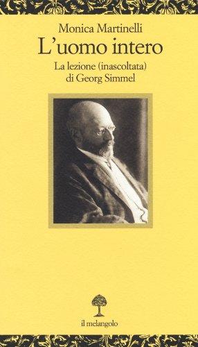 L'uomo intero. La lezione (inascoltata) di Georg Simmel