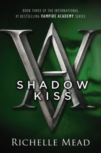 Cover of Shadow Kiss (Vampire Academy, Book 3)