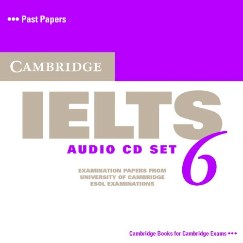 Cambridge IELTS 6 Audio CDs: Examination papers from University of Cambridge ESOL Examinations