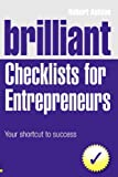 Brilliant Checklists for Entrepreneurs: Your Shortcut to Success (3rd Edition) (Brilliant Business) (0273740806) by Ashton, Robert