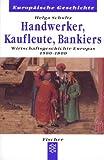 img - for Handwerker, Kaufleute, Bankiers. Wirtschaftsgeschichte Europas 1500-1880. book / textbook / text book