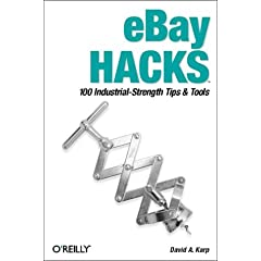 Ebay Hacks: 100 Industrial-Strength Tips & Tools