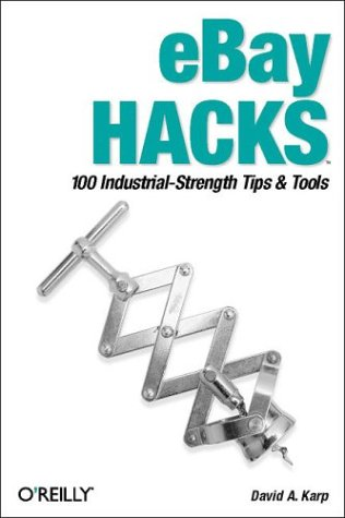 eBay Hacks: 100 Industrial-Strength Tips and Tools, First Edition