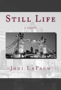 (FREE on 7/25) Still Life by Jodi LaPalm - http://eBooksHabit.com