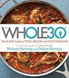 img - for The 30-Day Guide to Total Health and Food Freedom The Whole30 (Hardback) - Common book / textbook / text book