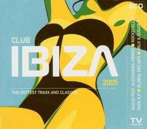 Global Deejays - Club Ibiza 2005 / The Hottest Traxx and Classixx - Zortam Music