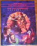 The Last Command Sourcebook: A Guide to Volume 3 of Timothy Zahns Three-Book Cycle (Star Wars RPG)