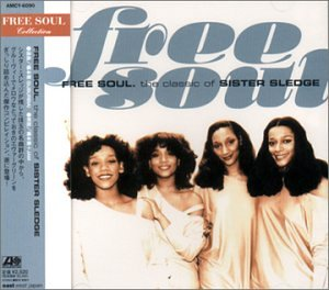Sister Sledge - FREE SOUL. the classic of SISTER SLEDGE - Zortam Music