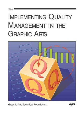 Implementing Quality Management in the Graphic Arts