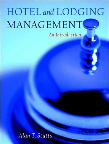 Hotel and Lodging Management: An Introduction