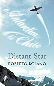 Aura Estrada on Roberto Bolao s Distant Star - Bookforum