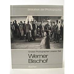 Grosse Photographen unserer Zeit: Werner Bischof. (Bd. 6)