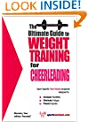 The Ultimate Guide To Weight Training for Cheerleading (The Ultimate Guide to Weight Training for Sports, 7)