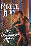 Her Scandalous Affair (073944719X) by Candice Hern