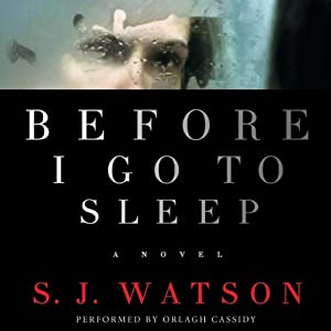 Before I Go to Sleep: A Novel | [S. J. Watson]
