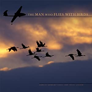 The Man Who Flies with Birds, by Carole G. Vogel and Yossi Leshem