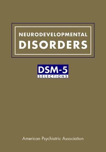 Neurodevelopmental Disorders: DSM-5 Selections