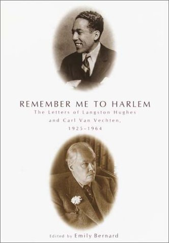 Remember Me to Harlem: The Letters of Langston Hughes and Carl Van Vechten, 1925-1964