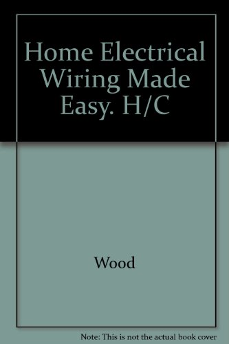 home-electrical-wiring-made-easy-common-projects-and-repairs
