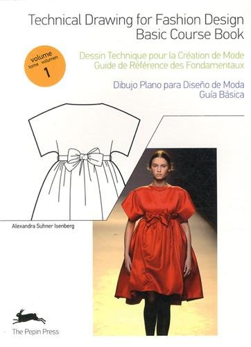 Technical Drawing for Fashion Design Vol. 1: Basic Course Book (Fashion & Textiles)