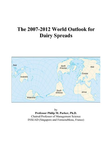 The 2007-2012 World Outlook for Dairy Spreads