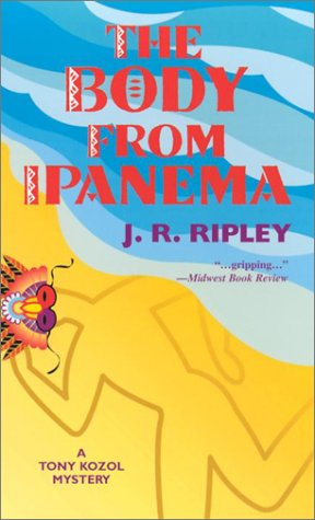 The Body From Ipanema, J.R. Ripley