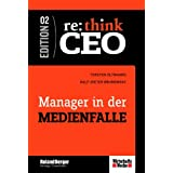 "Re: think CEO 2. Manager in der Medienfallevon ""Torsten Oltmanns"""