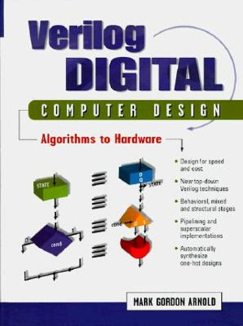 Verilog Digital Computer Design: Algorithms Into Hardware
