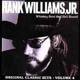 Whiskey Bent & Hell Bound: Original Classic Hits, Vol. 4