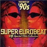 ザ・ベスト・オブ'90s スーパー・ユーロビート〜DJ・スペシャル・ヒッツ・コレクション