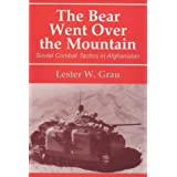 The Bear Went Over the Mountain: Soviet Combat Tactics in Afghanistan (Soviet Russian Study of War)by Lester W. Grau