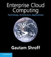 Enterprise Cloud Computing: Technology, Architecture, Applications ebook download