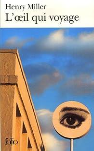 L\'oeil qui voyage par Henry Miller