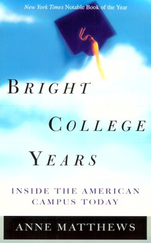 Bright College Years: Inside the American College Today
