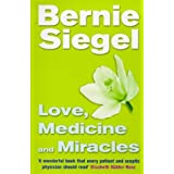 Love, Medicine And Miraclesby Dr Bernie Siegel