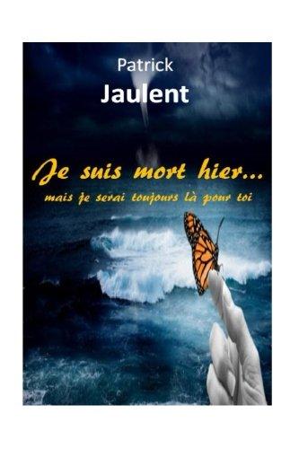 Je suis mort hier – mais je serai toujours la pour toi (French Edition)