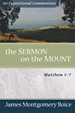 The Sermon on the Mount : an expositional commentary