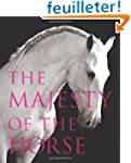The Majesty of the Horse: An Illustra...