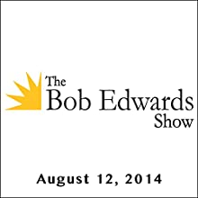 The Bob Edwards Show, Lev Grossman and Margaret Atwood, August 12, 2014 Radio/TV Program by Bob Edwards Narrated by Bob Edwards