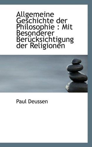 Allgemeine Geschichte der Philosophie: Mit Besonderer Berücksichtigung der Religionen