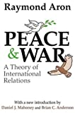 Peace and War: A Theory of International Relations (0765805049) by Aron, Raymond
