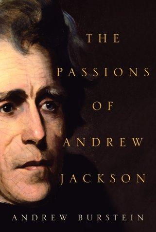 The Passions of Andrew Jackson, Andrew Burstein