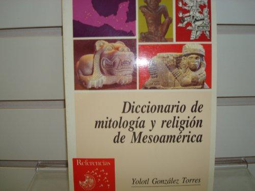 Diccionario de mitologia y religion de Mesoamerica (Referencias Larousse) (Spanish Edition)