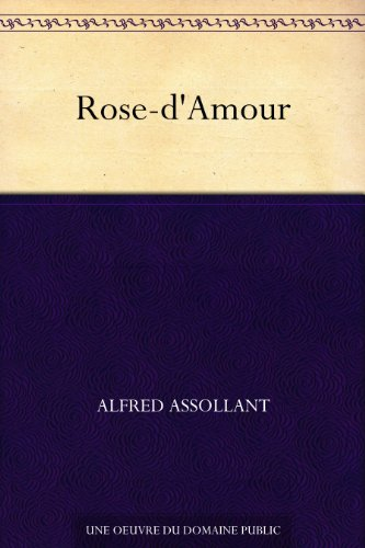 Alfred Assollant - Rose-d'Amour (French Edition)
