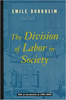 emile durkheim the division of labor Abebookscom: the division of labor in society (9780029079607) by emile durkheim and a great selection of similar new.