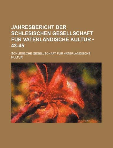 Jahres-Bericht der Schlesischen Gesellschaft für Vaterländische Cultur (43-45)